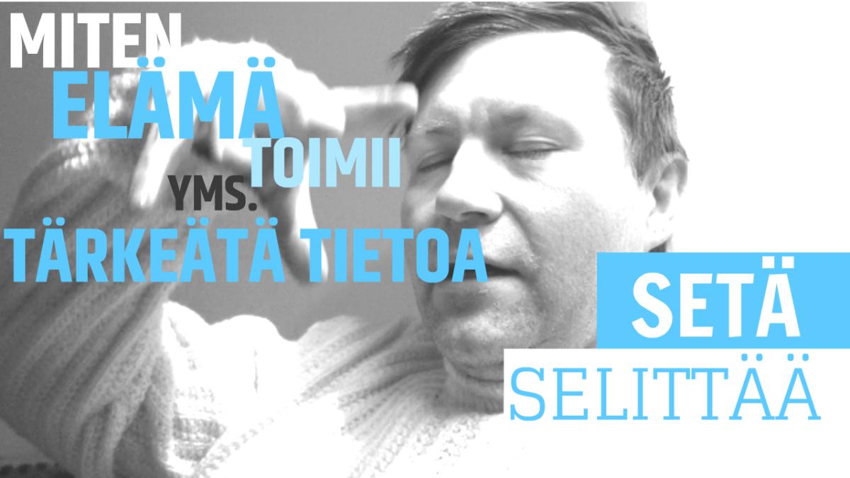 Setä selittää: miten elämä toimii (finskspråkig vlogg)